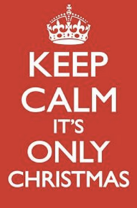 Keep calm: Yes. It's Only Christmas: No.