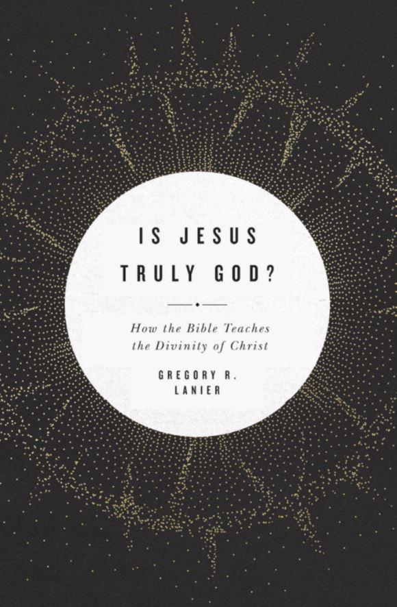 Is Jesus Truly God